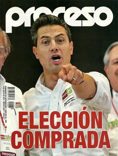 Revista Proceso: Eleccion Comprada